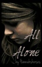 All Alone by Hannahshorses
