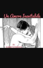 Un Amore Inevitabile by ElisabettaVicinanza