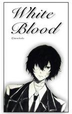 Mafia! Dazai x Reader - White Blood by noctgar