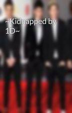 ~Kidnapped by 1D~ by BritLovesYou