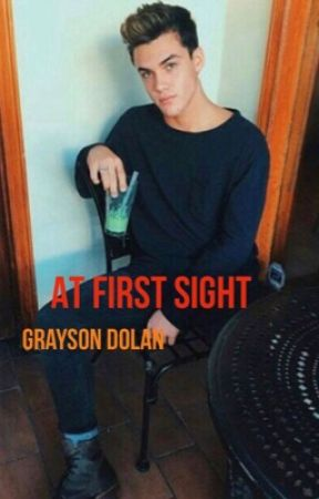 At first sight // Grayson Dolan by graysonandethand