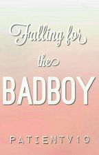 Falling for the BADBOY [ON-GOING] by PatientV10