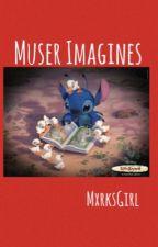 Muser Imagines by MxrksGirl