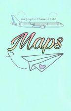 Maps  by majoytotheworldd