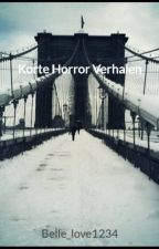Korte Horror Verhalen by Belle_love1234