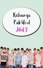 Keluarga Pak Ucol Jilid 3 by cscyjh