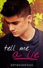 Tell Me A Lie {A One Direction Fan Fic.} by spraythesun