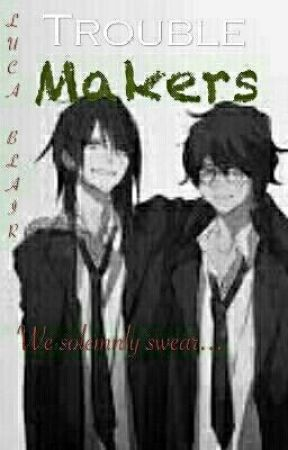 Trouble Makers (A Marauder Fanfic) - Remus Lupin and