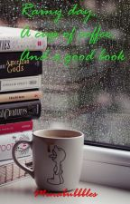 Rainy Day, A Cup Of Coffee And A Good Book by minabubbles