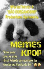 Memes K-Pop  by WordsThirsty