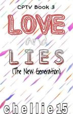 Book 3: LOVE and LIE (The New Generation) by Chellie15
