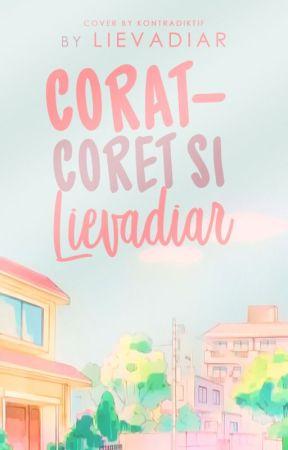 Corat-coret Si Lievadiar by lievadiar