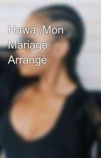 Hawa ,Mon Mariage Arrangé by Une_Bamako