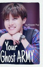 Your Ghost ARMY (Jhope FF) by KrazeePop
