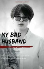My Bad Husband [Jimin FF] by Lost_In_Fantasy2210
