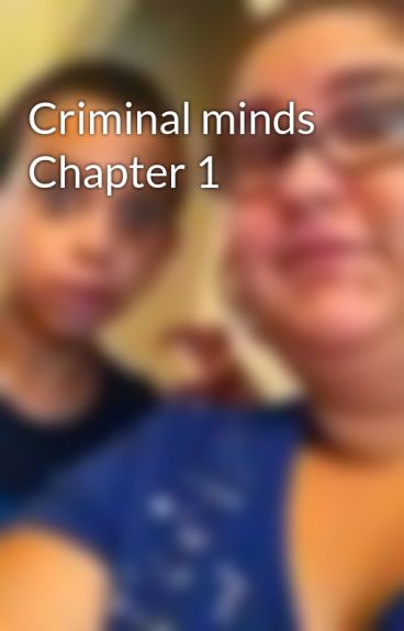Criminal minds Chapter 1 by fantasyisreal