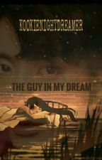The Guy In My Dream(On-going) by KookieNightDreamer