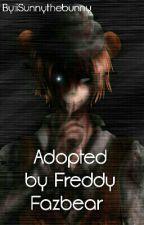 Adopted by Freddy Fazbear by iiSunnyTheBunny