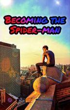BECOMING THE SPIDER-MAN by dariusbundl
