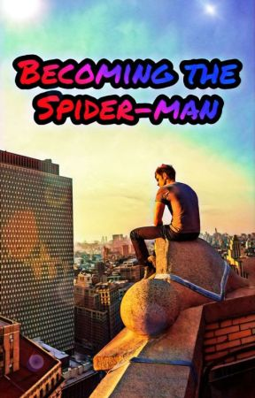 BECOMING THE SPIDER-MAN - cast 4 - Wattpad