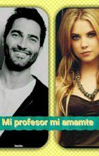 Mi profesor, mi amante by NoeliaGrandeRodrigue