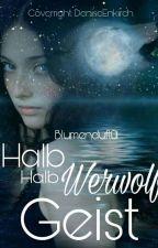Halb Geist Halb Werwolf by Blumenduft01