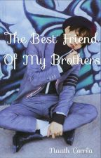 The Best Friend Of My Brothers by NathieleMisake