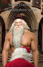 Santa Clause x Dumbledore smut by LemonyJuices