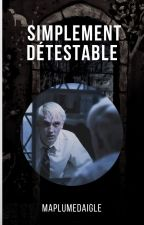 Simplement détestable {Drarry} by MaPlumedAigle