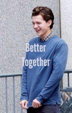 Better Together • Tom Holland by goldthorn