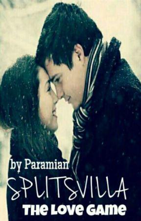 SPLITSVILLA: the LOVE game by paramian_