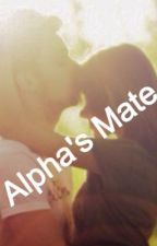 Alpha's Mate by Batmanrocks123