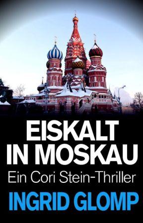 Eiskalt in Moskau (Cori-Stein-Thriller Nr. 3) - Auszug by IngridGlomp