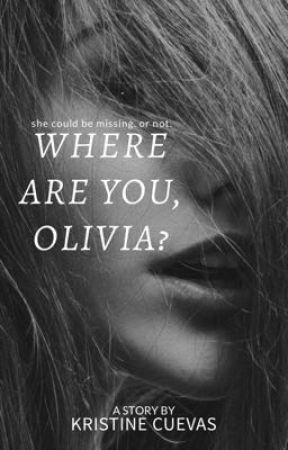 Where Are You, Olivia? by _fearlessdreamer