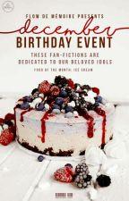 [DECEMBER] Birthday Event by flowdememoire