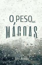 O Peso das Mágoas by IgorMatheusAraujo