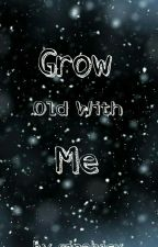 Grow Old With Me - A Goreyer FF {boyxboy} by bvbjcx