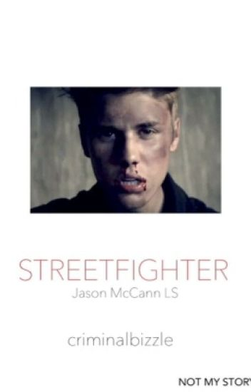 Street Fighter -Jason McCann Story-