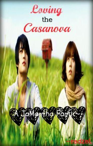 Loving the Casanova (JaMantha FanFic) by redzeL