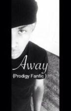 Away (Prodigy FanFic)-EDITING- by Prrinceton