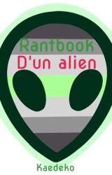 Rantbook d'un Alien by Kaedeko