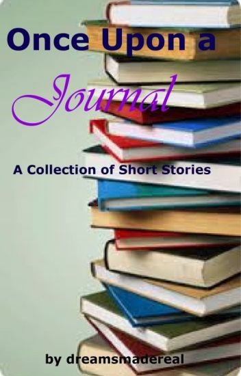 Once Upon a Journal: A collection of short stories