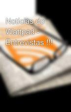 Notícias do Wattpad - Entrevistas !!! by Noticias_Watt