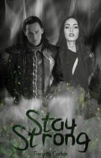 Stay Strong || Loki Laufeyson by BecouseIronMan