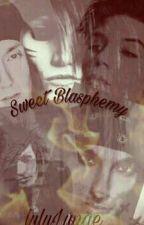 Sweet Blasphemy by gorzka_herbatkaa