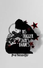 HIS TRIGGER | JAMES BARNES  by LongoGirl
