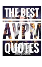 BEST AVPM QUOTES by Potter_Girl13