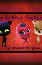 La historia continua (Secuela de mi Watching) (Terminada) by MarinetteNoirAgreste