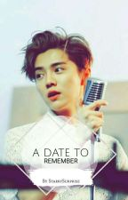 A Date to remember | Luhan [EXO]  by StarrySurprise