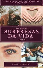 Surpresas Da Vida by NicolleStefany4